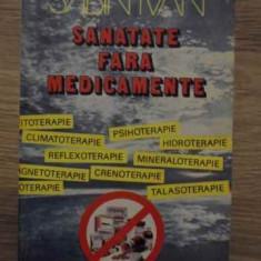 Sanatate Fara Medicamente - Sabin Ivan, 384947 - Carte Medicina alternativa