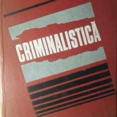 Criminalistica - Camil Suciu, 385816 - Carte Drept penal