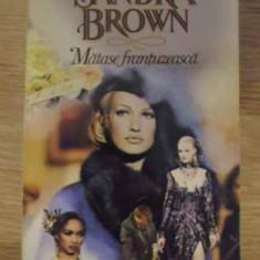 Matase Frantuzeasca - Sandra Brown, 384957 - Roman dragoste