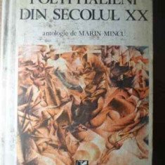 Poeti Italieni Din Secolul Xx - Antologie De Marin Mincu, 385263 - Carte poezie