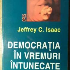 Democratia In Vremuri Intunecate - Jeffrey C.isaac, 386173 - Carte Politica