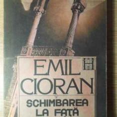 Schimbarea La Fata A Romaniei - Emil Cioran, 385344 - Carte Filosofie
