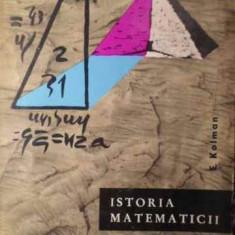 Istoria Matematicii In Antichitate - E. Kolman, 386105 - Carte Matematica