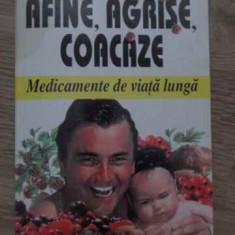 Afine, Agrise, Coacaze Medicamente De Viata Lunga - Maurice Messegue, 385081 - Carte Medicina alternativa