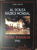 Al Doilea Razboi Mondial Pearl Harbor 1941 - Carl Smith ,385812