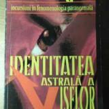 Identitatea Astrala A Viselor - Ion Tugui ,386106
