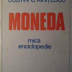 Moneda Mica Enciclopedie - Costin C. Kiritescu, 385857 - Carte Marketing
