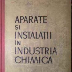 Aparate Si Instalatii In Industria Chimica - Colectiv, 386059 - Carte Chimie