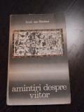 AMINTIRI DESPRE VIITOR - Erich von Daniken - Editura Stiintifica, 1970, 182 p., Alta editura