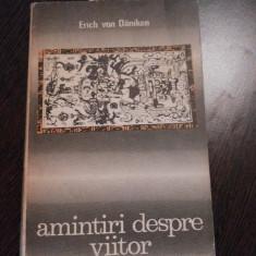 AMINTIRI DESPRE VIITOR - Erich von Daniken - Editura Stiintifica, 1970, 182 p.