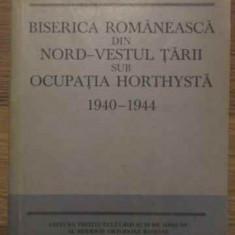 Biserica Romaneasa Din Nord-vestul Tarii Sub Ocupatia Horthys - Mihai Fatu, 384937 - Carti ortodoxe