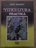 Viticultura Practica - Ioan Neamtu ,385083