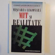 MISCAREA LEGIONARA, MIT SI REALITATE de CONSTANTIN PETCULESCU, 1997 - Istorie