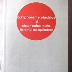 ECHIPAMENTE ELECTRICE SI ELECTRONICE AUTO. Sistemul de aprindere, Grigore Danciu - Carti auto