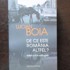 DE CE ESTE ROMANIA ALTFEL - LUCIAN BOIA - Carte Istorie