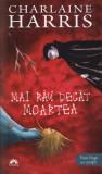 Charlaine Harris - Mai rau decat moartea, Vampirii Sudului, Vol. 8, Alta editura