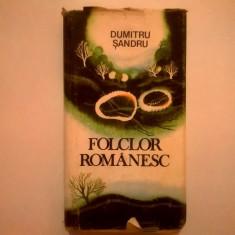 Dumitru Sandru - Folclor romanesc - Carte traditii populare