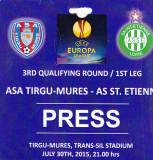 Acreditare meci fotbal ASA TIRGU MURES - AS ST. ETIENNE 30.07.2015 Europa League