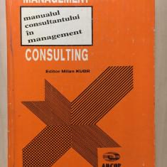 MANAGEMENT CONSULTING. MANUALUL CONSULTANTULUI IN MANAGEMENT - Milan Kubr - Carte Management