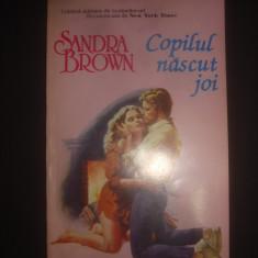SANDRA BROWN - COPILUL NASCUT JOI - Roman dragoste