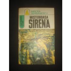 MIRCEA SERBANESCU - MISTERIOASA SIRENA