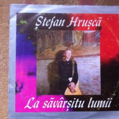 Stefan Hrusca La savarsitu lumii album disc vinyl lp muzica pop folk colinde - Muzica Folk electrecord, VINIL