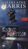 Charlaine Harris -Clubul mortilor, Vampirii Sudului, Vol. 3, Alta editura