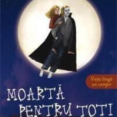Charlaine Harris -Moarta pentru toti, Vampirii Sudului, Vol. 4 - Carte de aventura