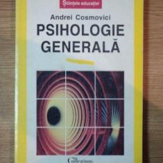 Psihologie generala - Andrei Cosmovici, Polirom Iasi 1996 - Carte Psihologie