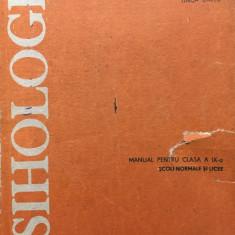 PSIHOLOGIE MANUAL CLASA A IX-A - Paul Popescu Neveanu, Mielu Zlate, Tinca Cretu - Manual scolar didactica si pedagogica, Clasa 9, Didactica si Pedagogica, Alte materii