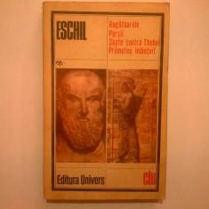 Eschil - Rugatoarele * Persii * Sapte contra Thebei * Prometeu inlantuit - Carte Teatru