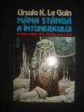 URSULA K. LEGUIN - MANA STANGA A INTUNERICULUI