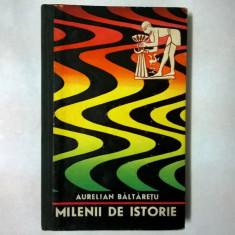 Aurelian Baltaretu - Milenii de istorie {Momente din istoria agriculturii} - Carti Agronomie
