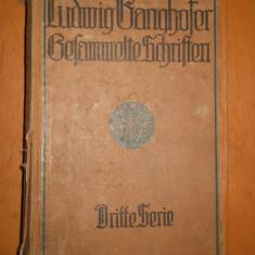 GESAMMELTE SCHRIFTEN - LUDWIG GANGHOFER - CARTE IN LIMBA GERMANA - Carte in germana
