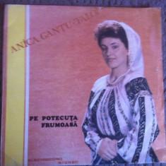 ANICA GANTU TALOI PE POTECUTA FRUMOASA DISC VINYL LP Muzica Populara electrecord FOLCLOR, VINIL