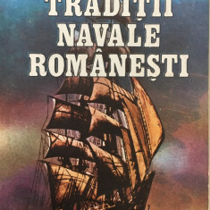 TRADITII NAVALE ROMANESTI - George Petre, Ion Bitoleanu - Carti Transporturi