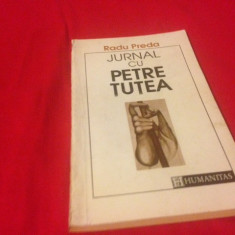 RADU PREDA, JURNAL CU PETRE ȚUȚEA - Carti Crestinism