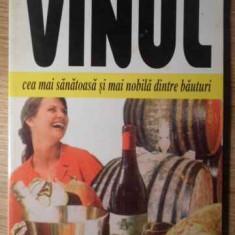 Vinul Cea Mai Sanatoasa Si Mai Nobila Dintre Bauturi - C.a. Alboniti, 386238 - Carte Retete culinare internationale
