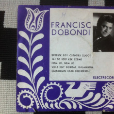 Francisc dobondi Muzica Populara electrecord maghiara ungureasca folclor vinyl disc single, VINIL