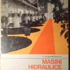 Masini Hidraulice Si Statii De Pompare - I. Vladimirescu, 386322 - Carti Constructii