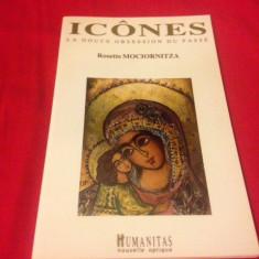 Rosette Mociornitza, ICONES, La douce obsession du passe - Carti Crestinism