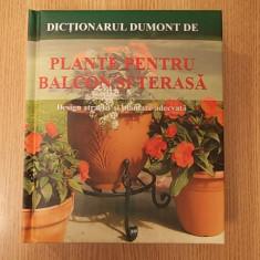 DICTIONARUL DUMONT DE PLANTE PENTRU BALCON SI TERASA - Carte gradinarit