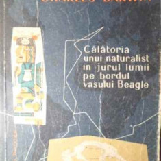 Calatoria Unui Naturalist In Jurul Lumii Pe Bordul Vasului Be - Cherles Darwin, 386203 - Carti Agronomie