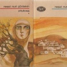 Resat Nuri Guntekin - Pitulicea (Vol.1+2) - Roman, Anul publicarii: 1990