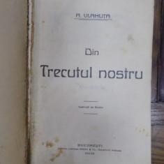 DIN TRECUTUL NOSTRU de A.VLAHUTA, ilustratii de STOICA DUMITRESCU, Bucuresti 1908