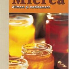 Renate Frank - Mierea, aliment si medicament - 36600 - Carte Alimentatie