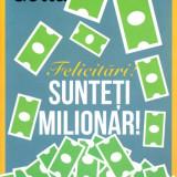 Brian Gotta - Felicitari! Sunteti milionari! - 483252