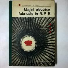 E. Nicolescu, C. Radut - Masini electrice fabricate in R.P.R.