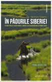 In Padurile Siberiei Sylvain Tesson