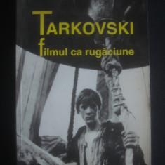 ELENA DULGHERU - TARKOVSKI FILMUL CA RUGACIUNE